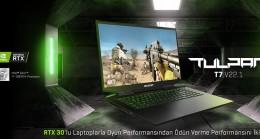 NVIDIA GeForce RTX™30 Serisi Ekran Kartlı Tulpar Notebooklar piyasaya sürüldü